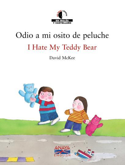 ODIO A MI OSITO DE PELUCHE - I HATE MY TEDDY BEAR + CD