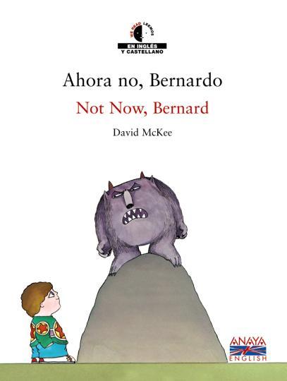 AHORA NO, BERNARDO - NOT NOW, BERNARD