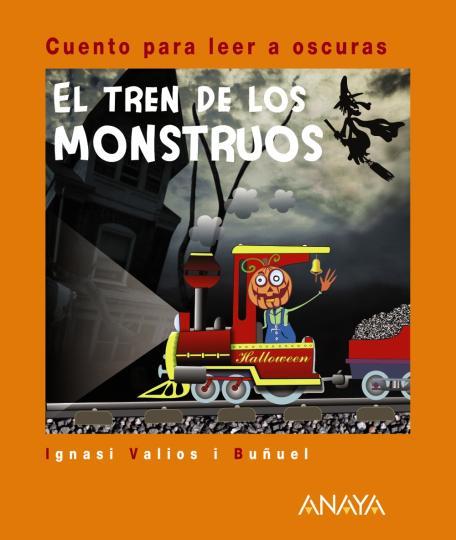 TREN DE LOS MONSTRUOS, EL ( cuento para leer oscuras)