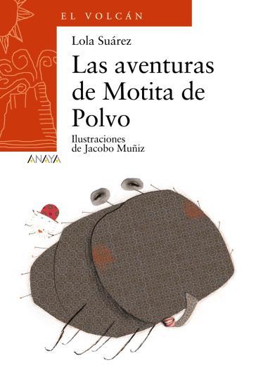 AVENTURAS DE MOTITA DE POLVO, LAS - El Volcán + 9 Años