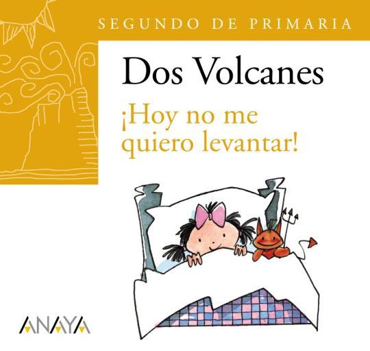 ¡ HOY NO ME QUIERO LEVANTAR  DOS VOLCANES