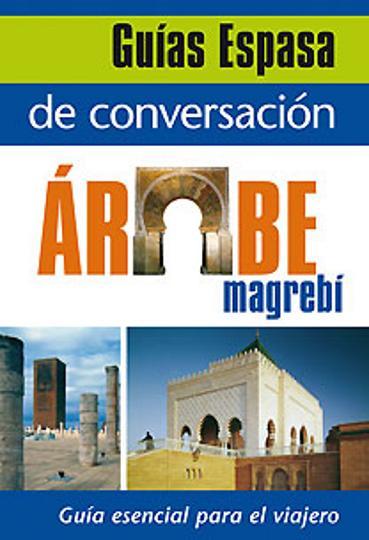 GUIA ESPASA DE CONVERSACIÓN ARABE MAGREBÍ
