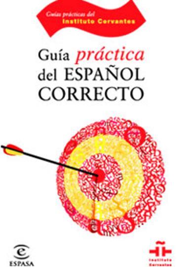 GUÍA PRÁCTICA DEL ESPAÑOL CORRECTO