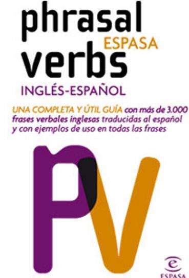 PHRASAL VERBS Inglés / Español - Espasa