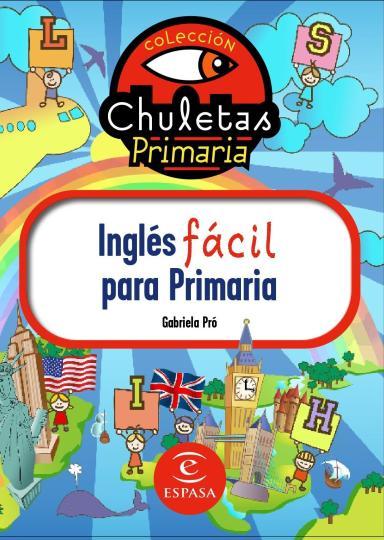 INGLES FACIL PARA PRIMARIA - Chuletas Primaria