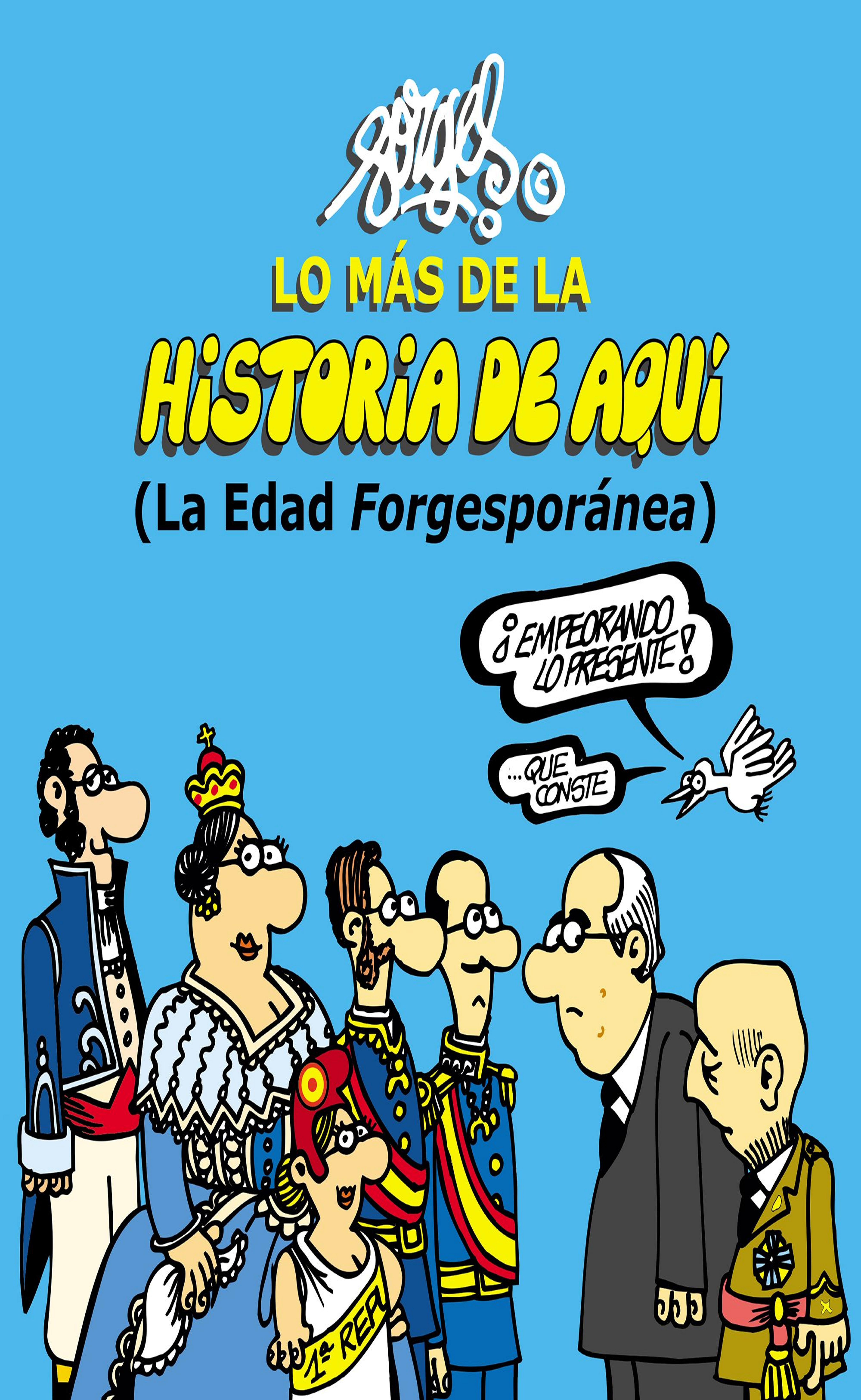 LO MÁS DE LA HISTORIA DE AQUÍ (La edad Forgesporánea)