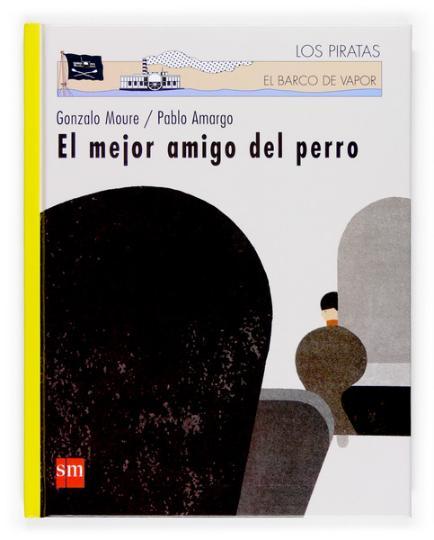 MEJOR AMIGO DEL PERRO, EL - Los Piratas El Barco de Vapor