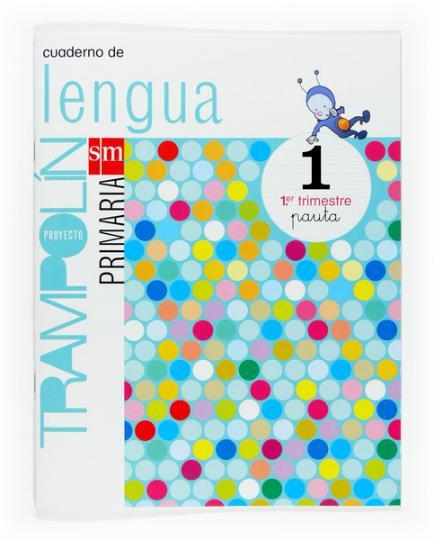CUADERNILLO DE LENGUA 1 -  1º PRIM (pauta) protecto trampolin