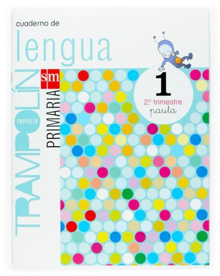 CUADERNILLO DE LENGUA 2 - 1º PRIM (pauta) proyecto trampolin