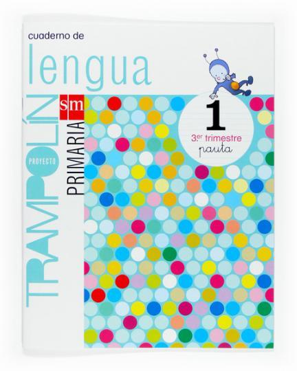 CUADERNILLO DE LENGUA 3 - 1º PRIM (pauta) proyecto trampolin