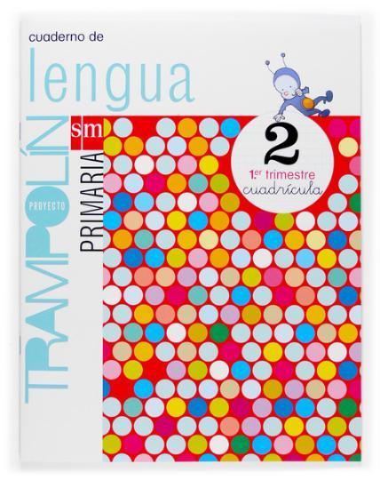 LENGUA 2º PRIM Cuaderno 1 - Proyecto Trampolín Versión Cuadrícula