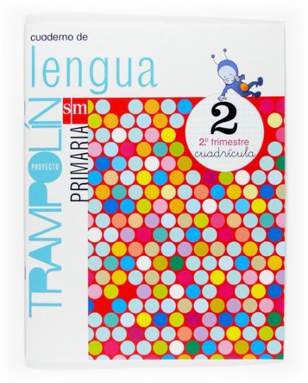 LENGUA 2º PRIM Cuaderno 2 - Proyecto Trampolín Versión Cuadrícula