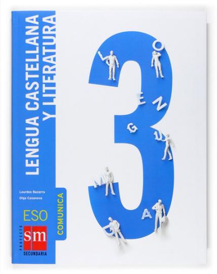 LENGUA CASTELLANA Y LITERATURA 3 º ESO - Comunica