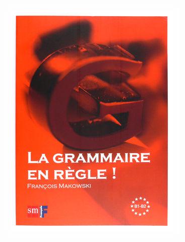 GRAMMAIRE EN REGLE!, LA B1-B2