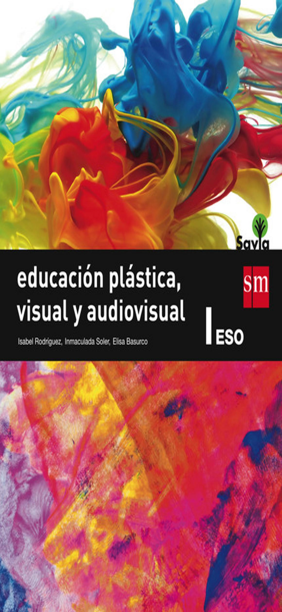 PLASTICA VISUAL Y AUDIOVISUAL 1º ESO - Proyecto Savia