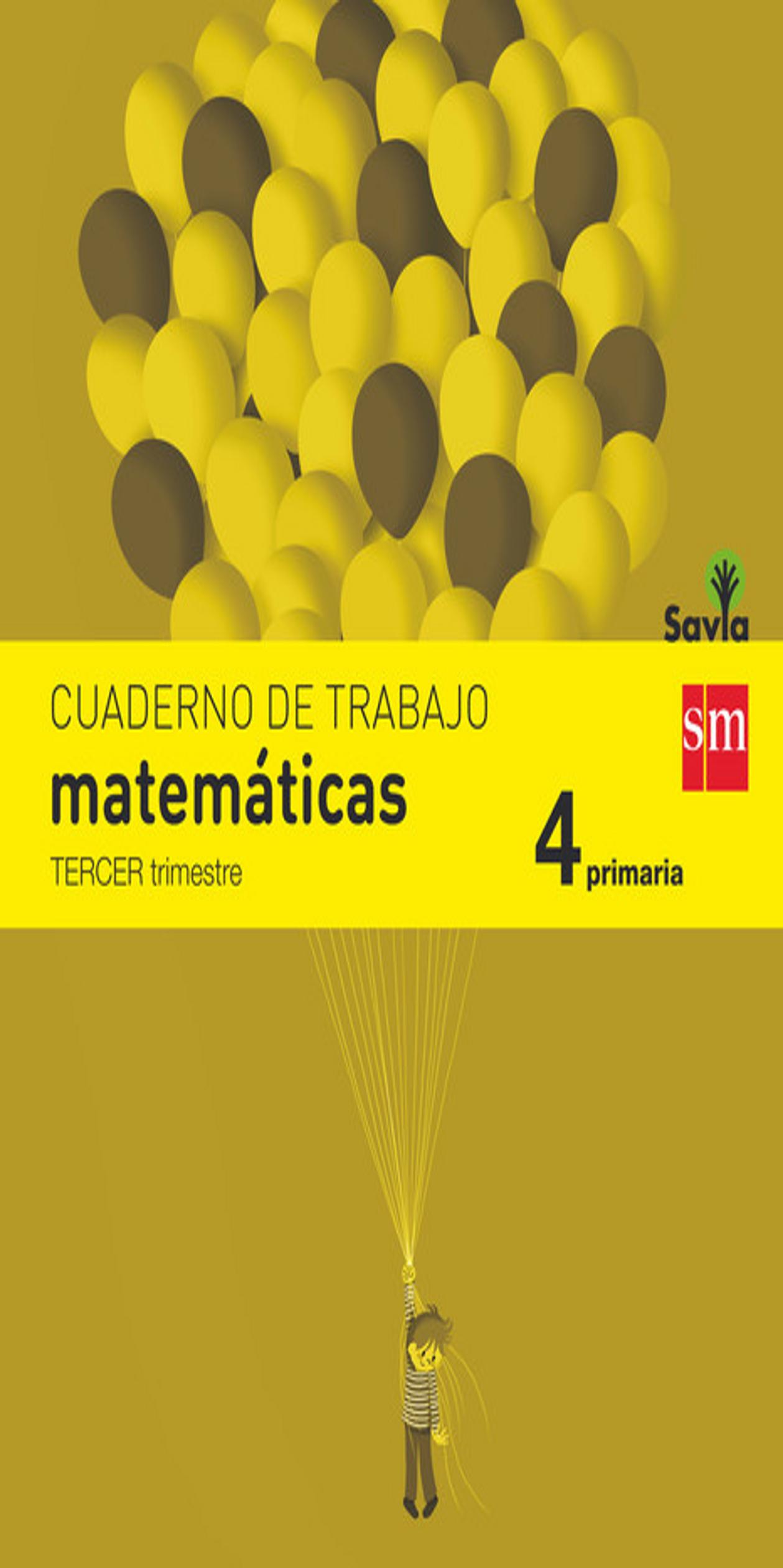 CUADERNO MATEMÁTICAS 4º PRIM 3er Trimestre - Proyecto Savia