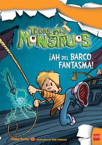 !AH DEL BARCO FANTASMA! ( todos mis monstruos) nº9