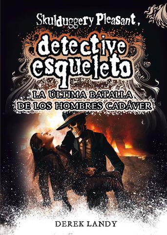 DESQ. 8 DETECTIVE ESQUELETO:LA ULTIMA BA