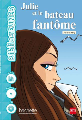 JULIE ET LE BATEAU FANTOME + CD Niv. 3 - Bibliojeunes A2  Ed. 2016