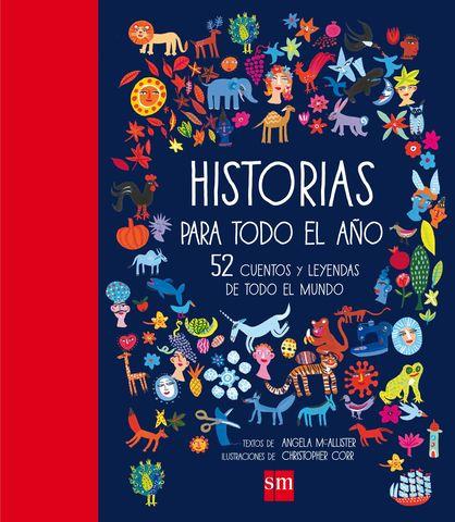 HISTORIAS PARA TODO EL AÑO - 52 CUENTOS Y LEYENDAS DE TODO EL MUNCO