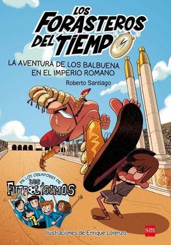 FORASTEROS DEL TIEMPO 3 AVENTURA DE LOS BALBUENA E