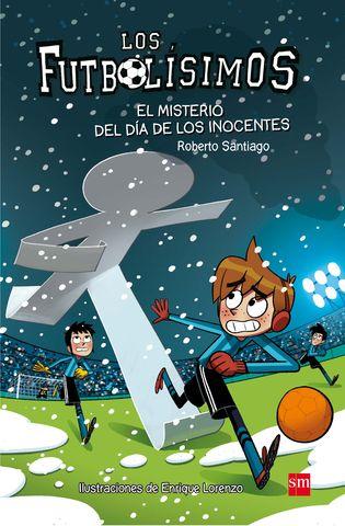MISTERIO DEL DIA DE LOS INOCENTS, EL - Los Futbolísimos 11