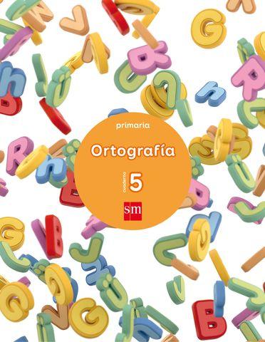 CUAD ORTOGRAFÍA 5 - Primaria SM