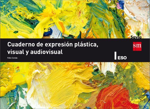 CUDERNO DE EXPRESIÓN PLÁSTICA VISUAL Y AUDIOVISUAL - I ESO