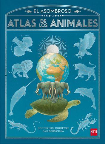 ASOMBROSO ATLAS DE LOS ANIMALES, EL