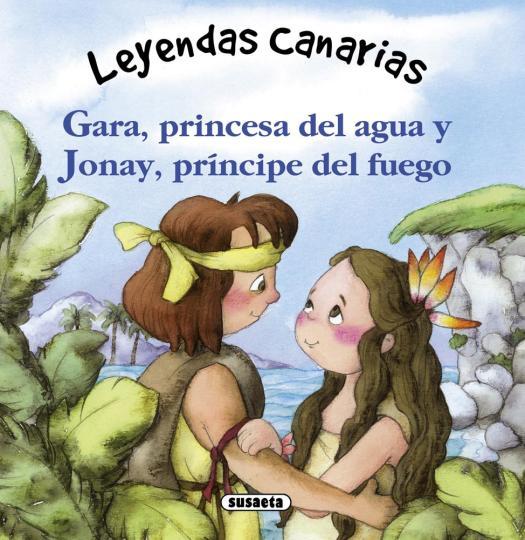 GARA, PRINCESA DEL AGUA Y JONAY, PRINCIPE DEL FUEGO - Leyendas Canaria