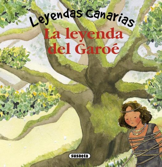 LEYENDA DEL GAROÉ, LA - Leyendas Canarias