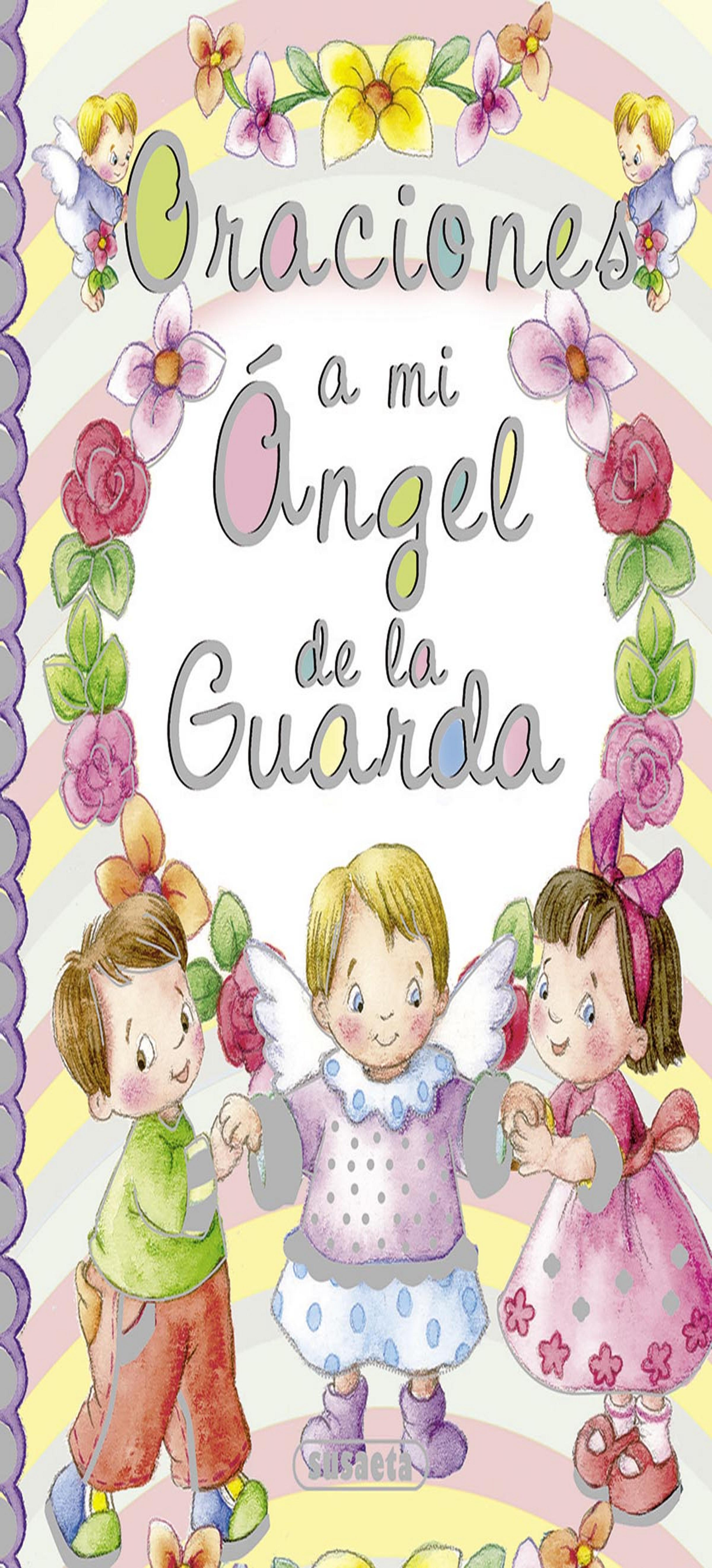 ORACIONES A MI ANGEL DE LA GUARDIA