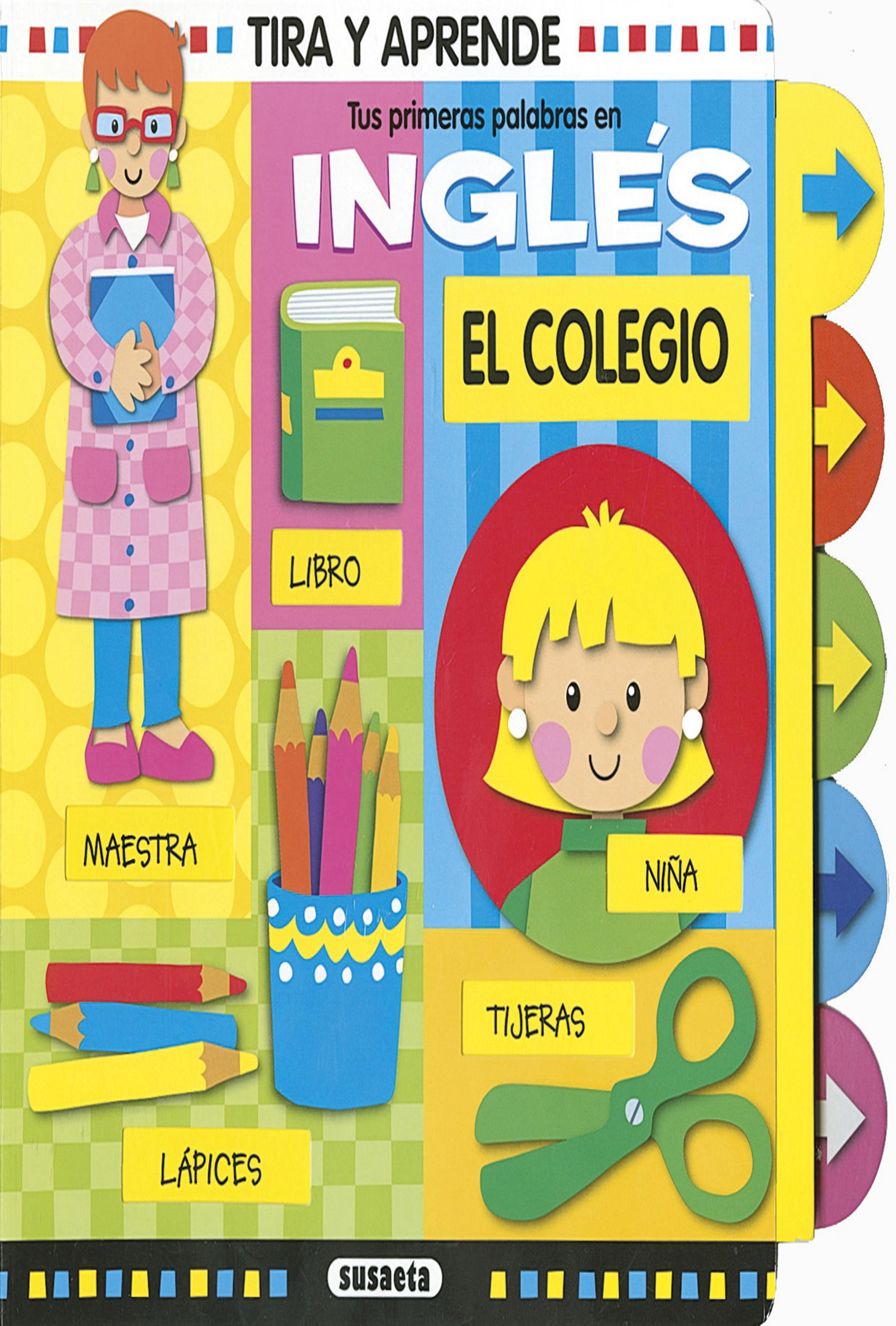 COLEGIO, EL - Tus Primeras Palabras en Inglés ( ingles-español )