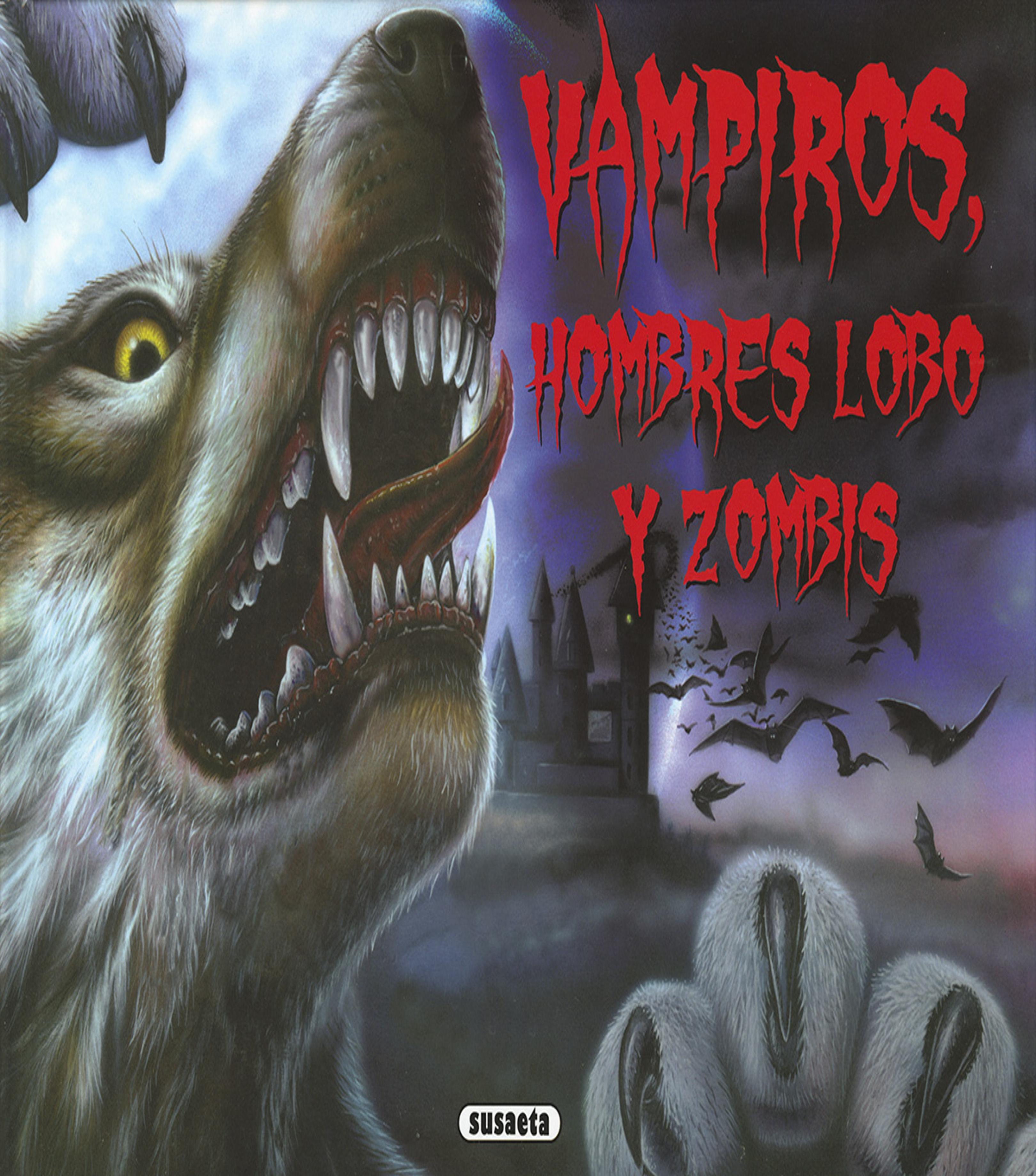 VAMPIROS, HOMBRES LOBOS Y ZOMBIS