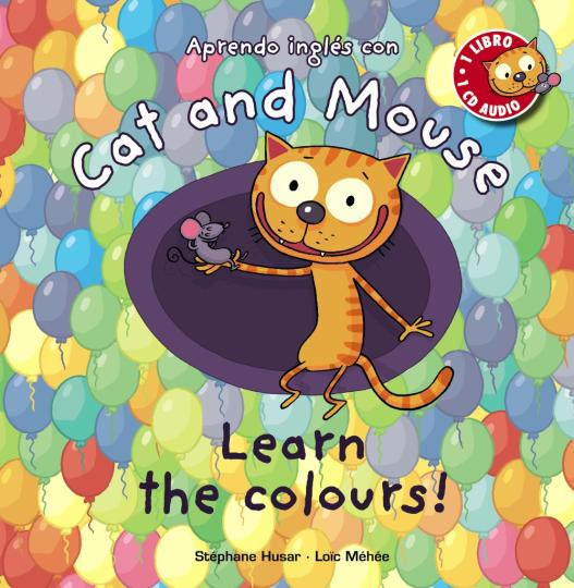 LEARN THE COLOURS + CD - Cat and Mouse Level 1