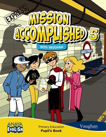 MISSION ACCOMPLISHED 5 EXPRESS 5º Primaria
