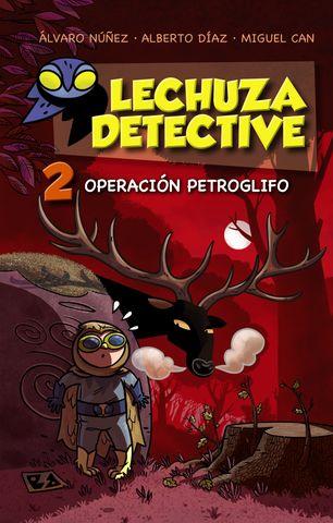 LECHUZA DETECTIVE( operacion petroglifo, la) nº2