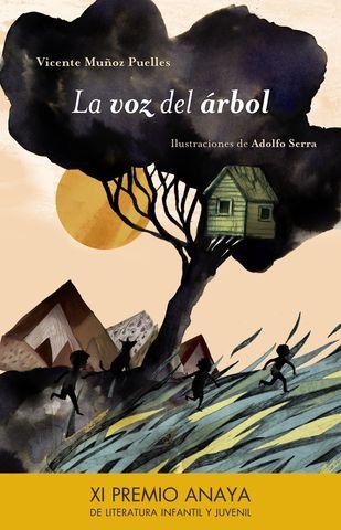 VOZ DEL ARBOL,LA XI Premio Anaya de Literatura Infantil y Juvenil