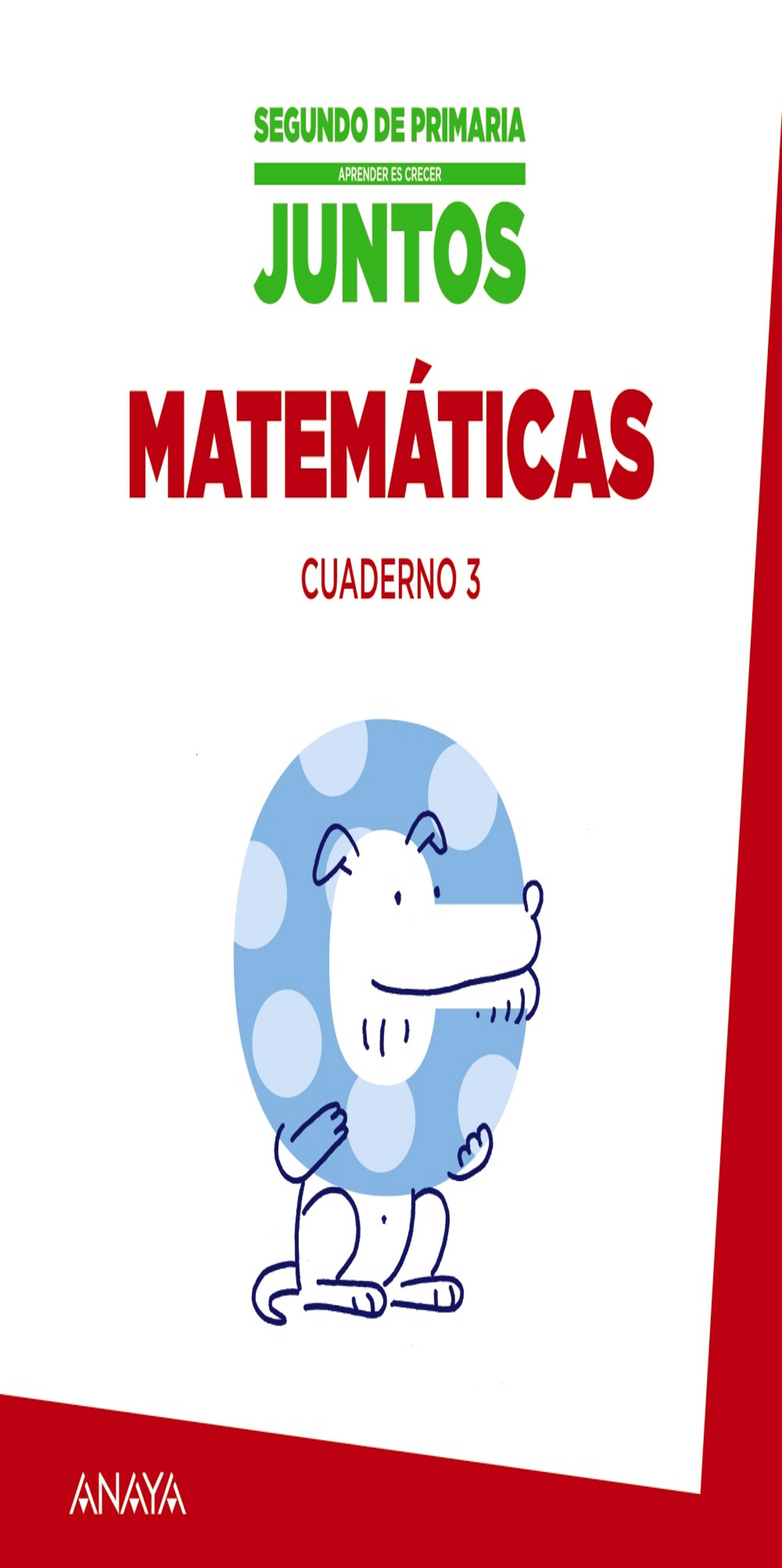 CUAD MATEMÁTICAS 3 JUNTOS Aprender es Crecer 2º PRIM