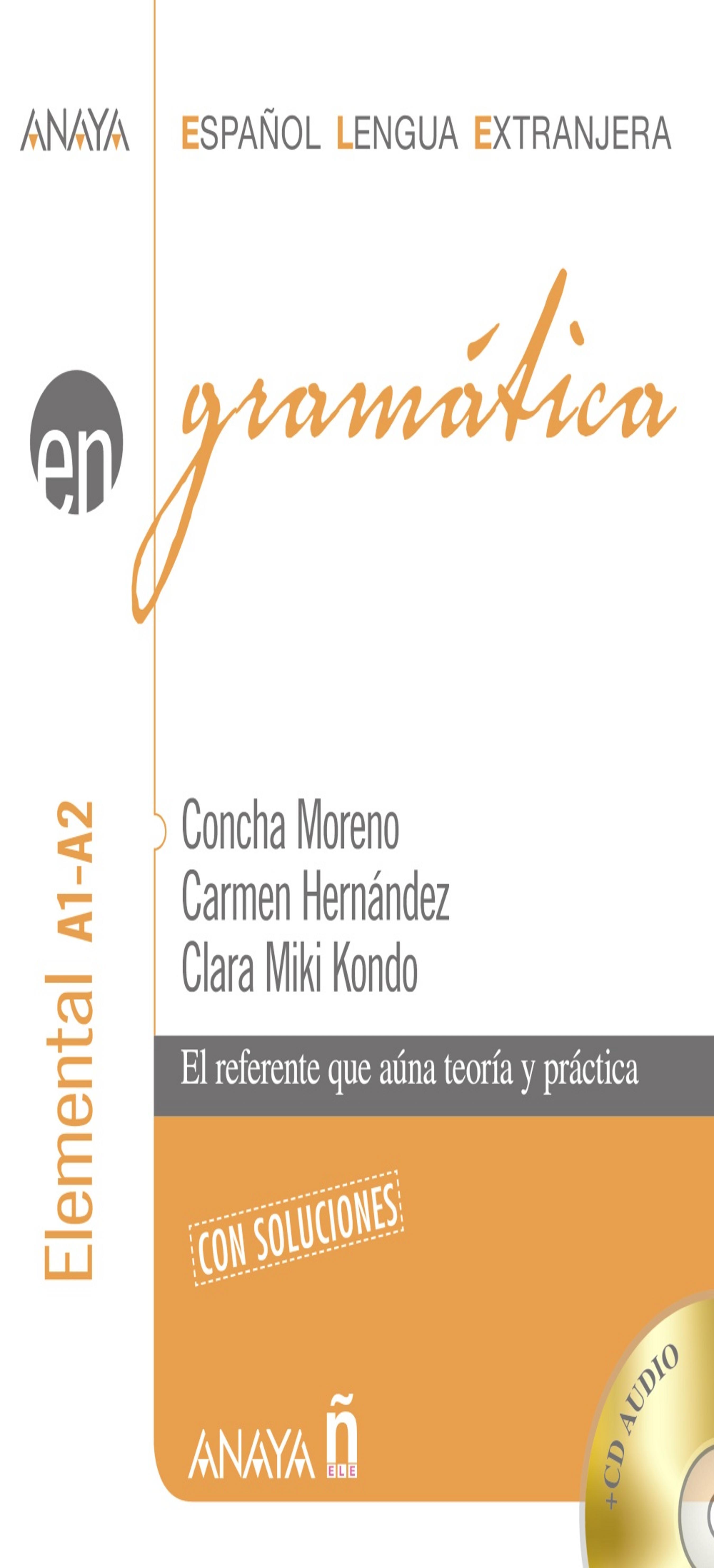 EN GRAMÁTICA ELEMENTAL A1-A2 - Teoría y Práctica con Soluciones + CD