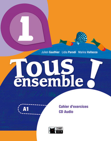 TOUS ENSEMBLE 1 Exercices + CD