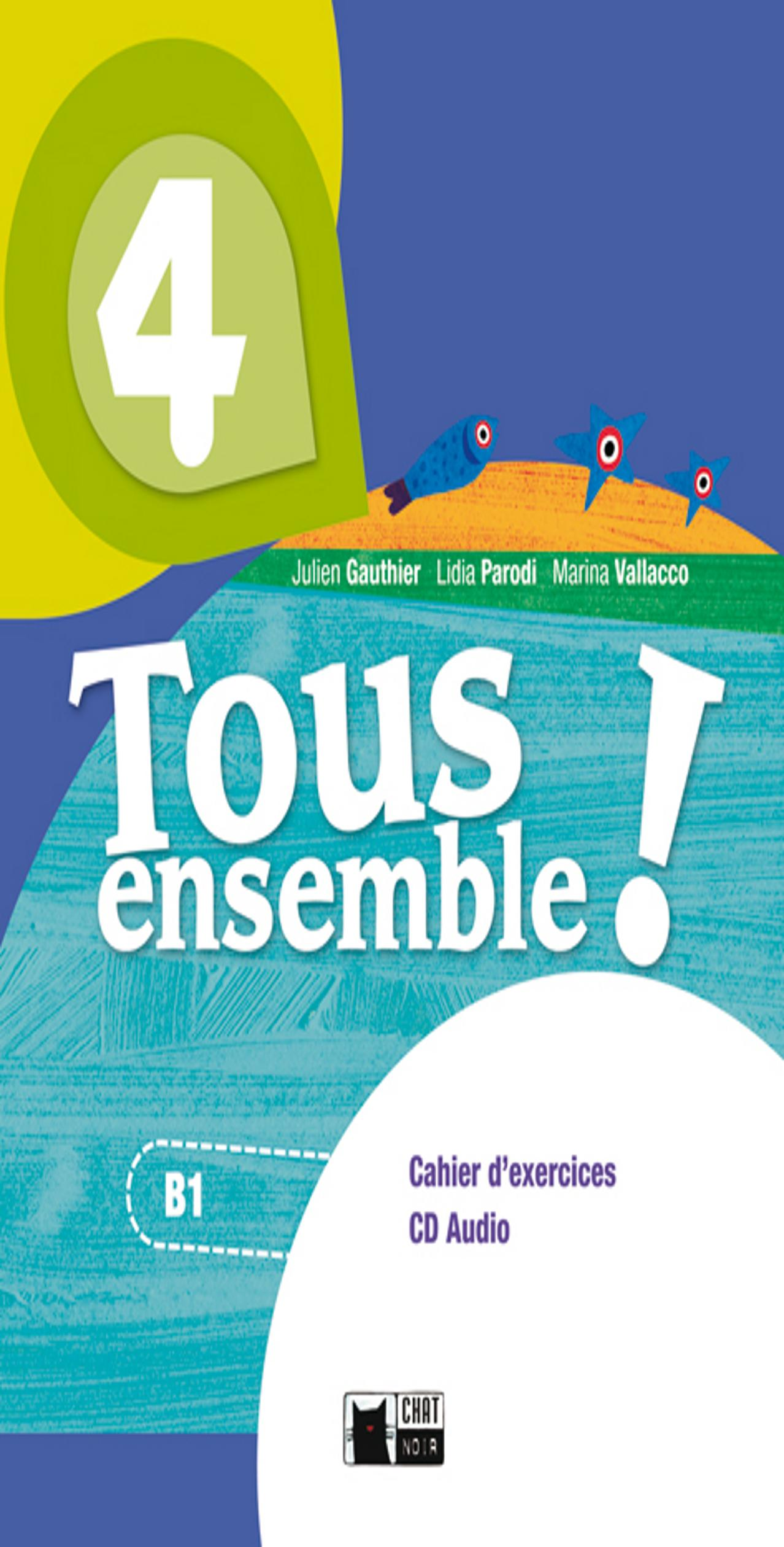 TOUS ENSEMBLE 4 Exercices + CD