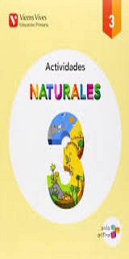 NATURALES ACTIVIDADES 3 º PRIM Aula Activa
