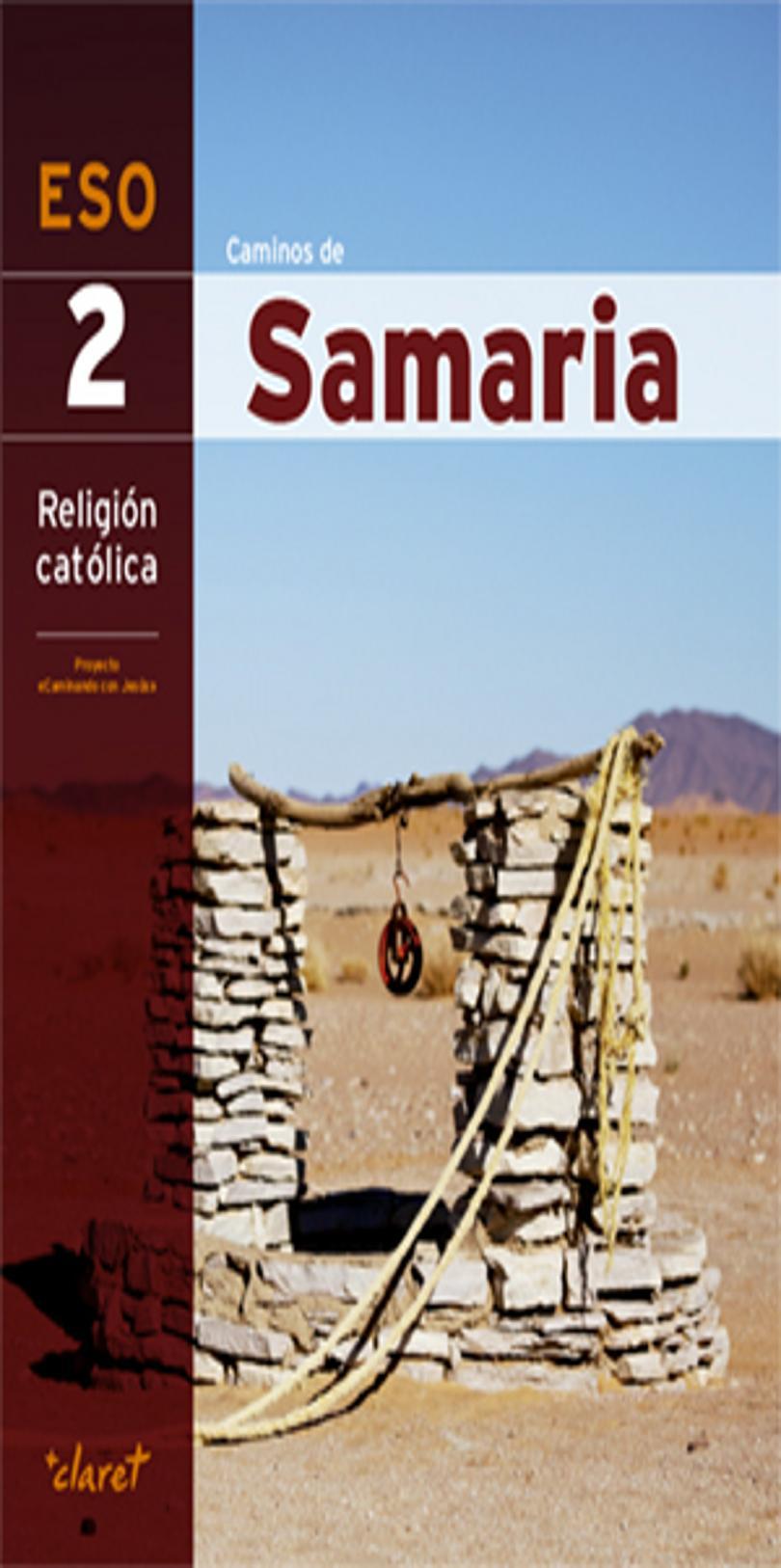 CAMINOS DE SAMARIA 2º ESO RELIGIÓN CATÓLICA - Proy. Caminando con Jesú