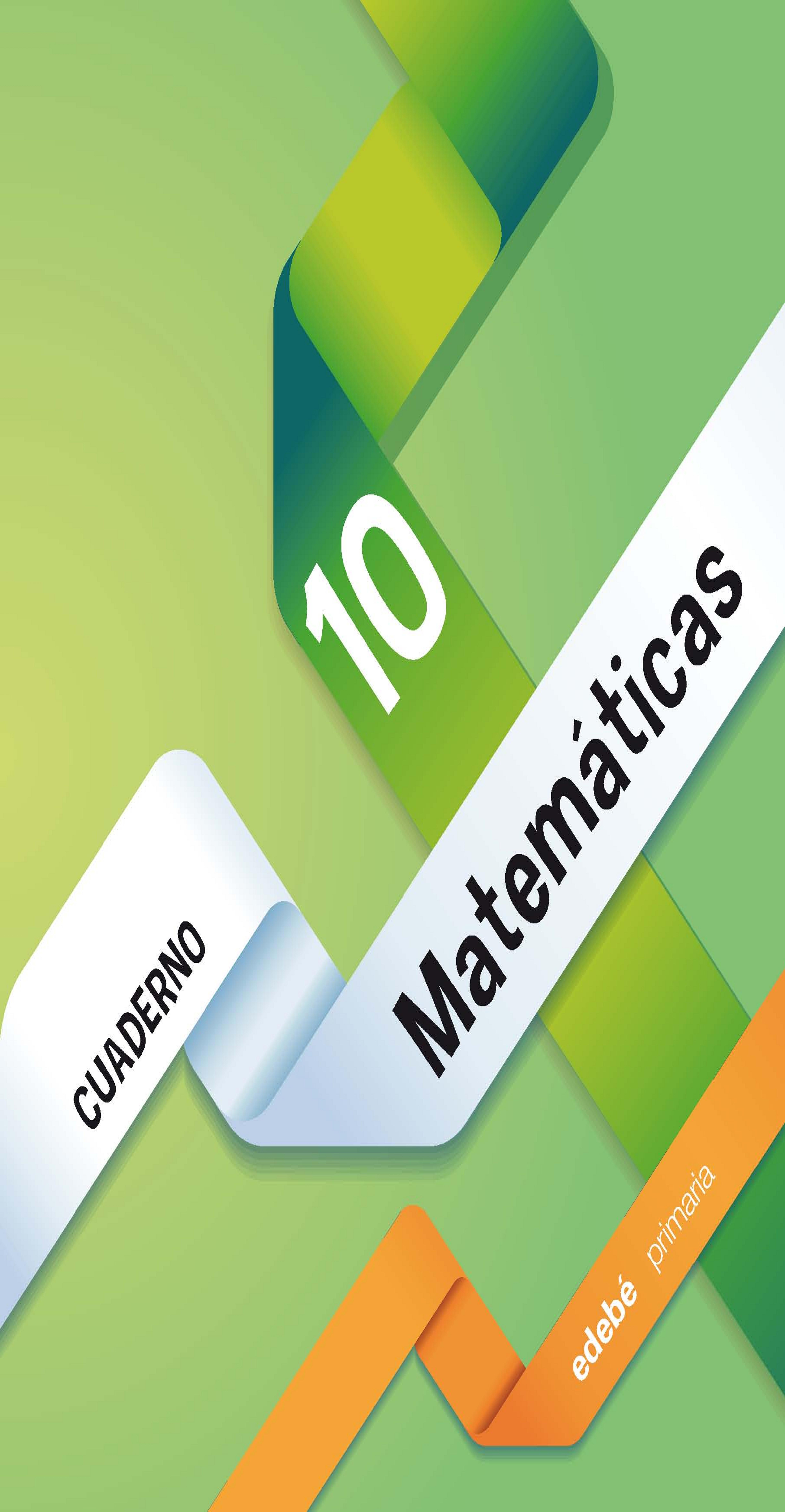 CUAD 10 MATEMÁTICAS 4º PRIM - Edebé