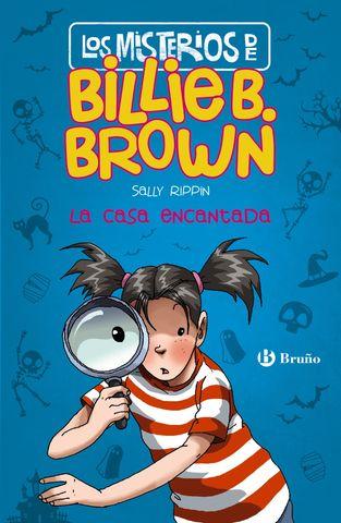 MISTERIOS DE BILLIE B BROWN la casa encantada nº 1
