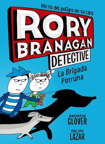 RORY BRANAGAN DETECTIVE Nº2 la brigada perruna
