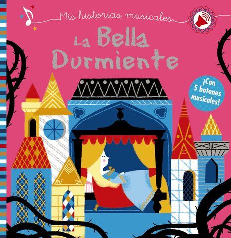 LA BELLA DURMIENTE (mis historias musicales) libro de sonidos