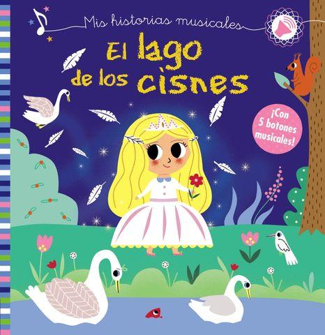 EL LAGO DE LOS CISNES (mis historia musicales) libro de sonidos