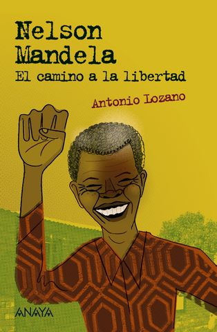 NELSON MANDELA: EL CAMINO A LA LIBERTAD